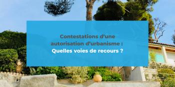 CONSTATATION AUTORISATION URBANISME, LES RECOURS