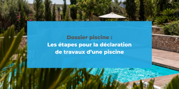 Etapes déclaration piscine