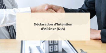 Déclaration d'Intention d'Aliéner (DIA)