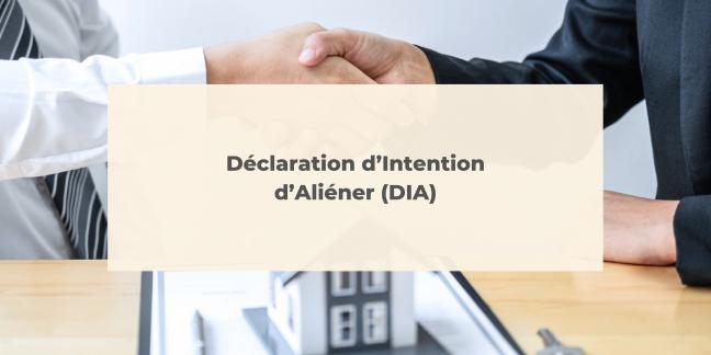 Déclaration d'Intention d'Aliéner (DIA)
