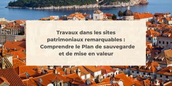 Travaux dans les sites patrimoniaux remarquables - SPR