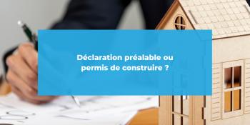 declaration prealable ou permis de construire