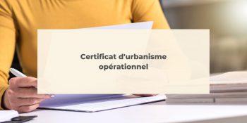 Certificat d'urbanisme opérationnel