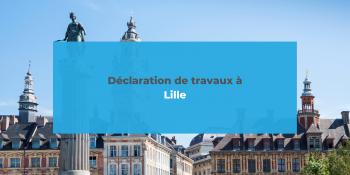 Déclarer ses travaux à Lille