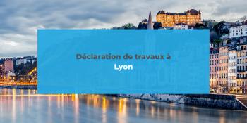 Déclaration de travaux à Lyon