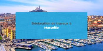 Déclaration de travaux à Marseille