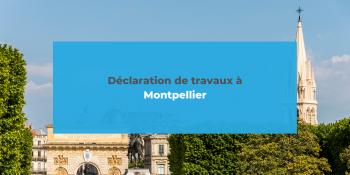 Déclaration de travaux à Montpellier