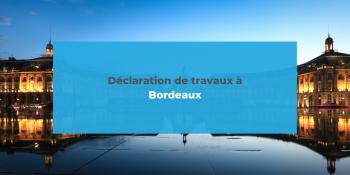 Déclaration de travaux à Bordeaux