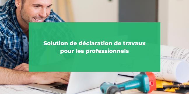 Déclaration de travaux pour les professionnels