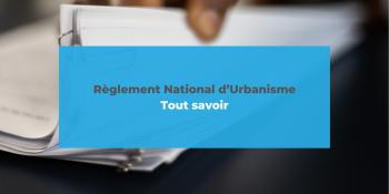 RNU : tout savoir sur le règlement national d'urbanisme
